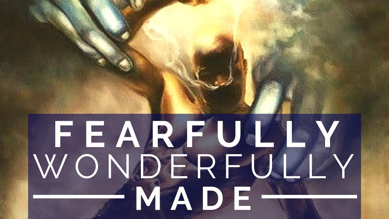 FEARFULLY &  WONDERFULLY MADE - Science & Design The Word Body & Flat Earth