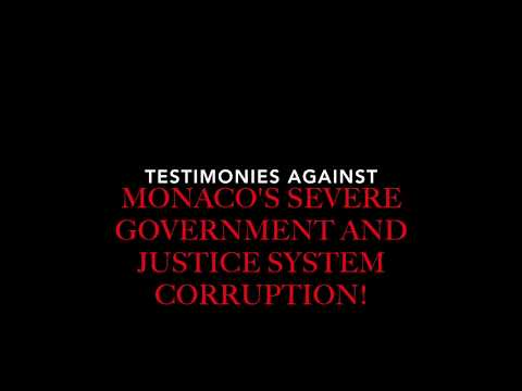 The severe corruption of Monaco's government and justice system: Testimonies