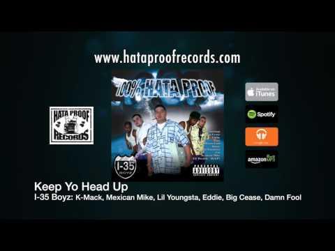 05 Keep Yo Head Up - I35 Boyz