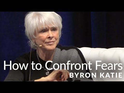 How to Confront Your Fears through Meditation—The Work of Byron Katie®