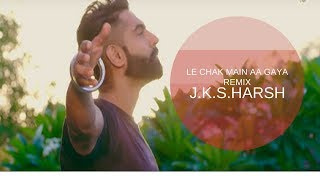 LE CHAK ME AA GAYA  DJ REMIX