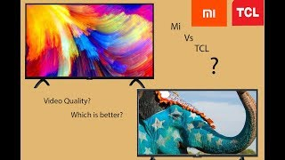 Mi TV vs TCL TV |Video Quality|Which is better?