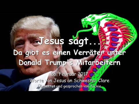 ES GIBT EINEN VERRÄTER UNTER DONALD TRUMP's MITARBEITERN ❤️ Liebesbrief von Jesus 26. Februar 2017