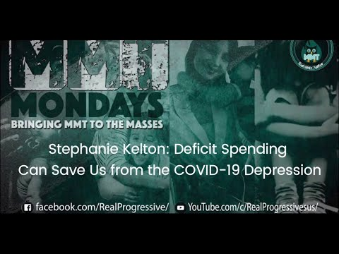 Stephanie Kelton: Deficit Spending Can Save Us from the COVID-19 Depression
