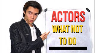 Acting Advice What NOT To Do