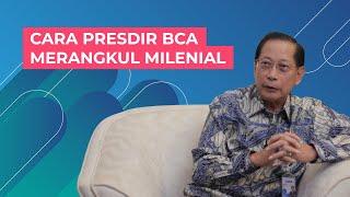Cara Presdir BCA Merangkul Milenial