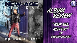 New Age New Day (2017) - Dujuan Elliot - Album Review