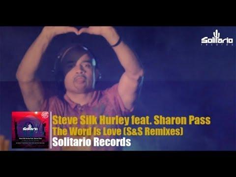 Steve Silk Hurley Ft. Sharon Pass - The Word Is Love (S&S Remixes)