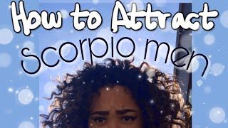 To guy a scorpio How attract