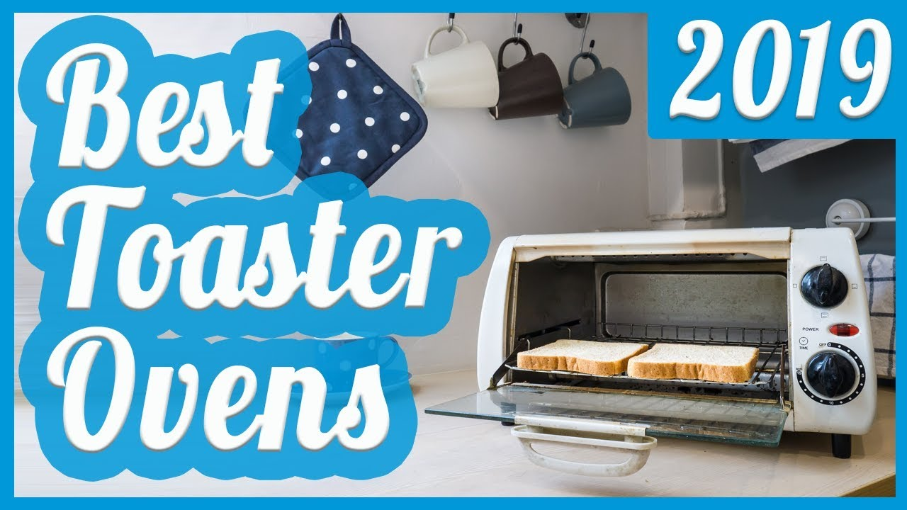 Best Toaster Oven To Buy In 2018 - YouTube