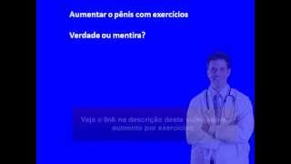 Aumentar Pênis com exercícios finalmente VERDADE REVELADA