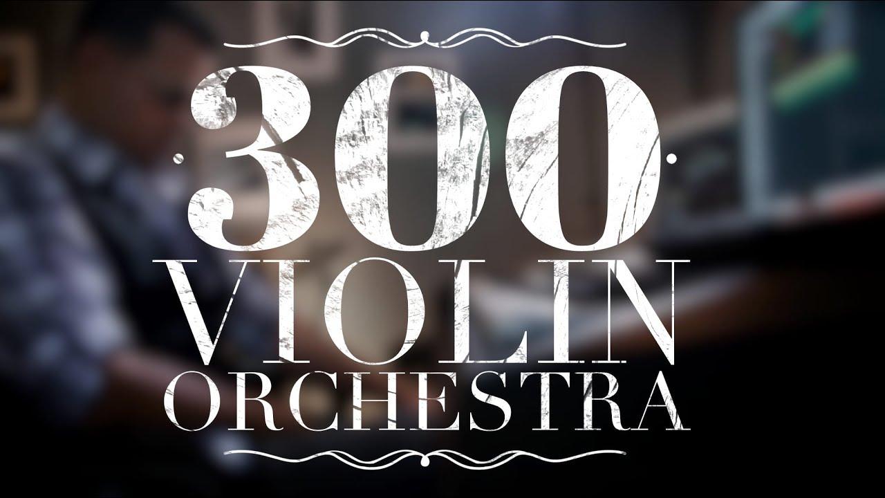 300 Violin Orchestra - Jorge Quintero (High Quality)