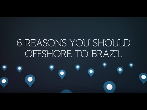 6 Reasons You Should Offshore to Brazil