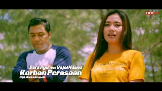 Dara Ayu ft Bajol Ndanu - Korban Perasaan (Official Music Video)