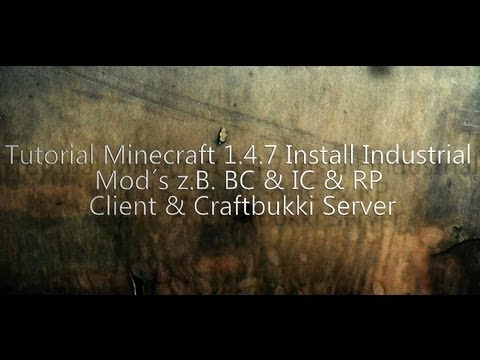 Tutorial Minecraft 1.4.7 Client & Craftbukki Server Industri Mod´s z.B. BC+IC²+RP vom 16.04.13[HD+]
