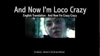 And Now I'm Loco Crazy