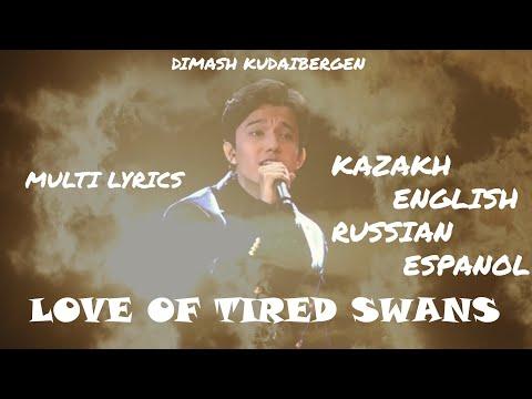DIMASH    LOVE OF TIRED SWANS / MULTI SUBS (ENG/RUS/ESP/KAZAKH)