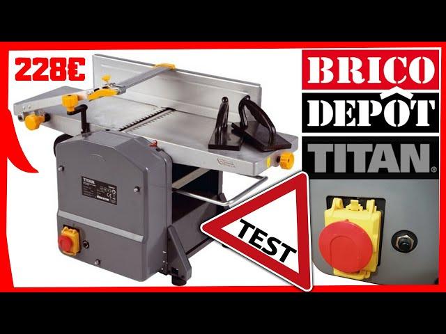Raboteuse Degauchisseuse Titan Brico Depot 228 Test Et