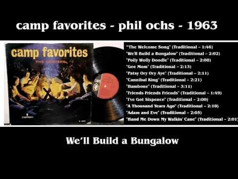 We'll Build a Bungalow - Camp Favorites - Phil Ochs - 1963