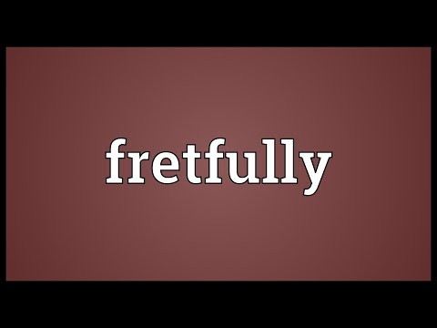 Header of fretfully
