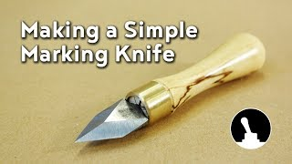 Making a Simple Marking Knife