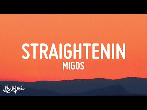 Migos – Straightenin (Lyrics)