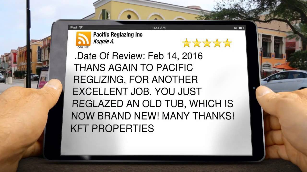 Pacific Reglazing Inc Burbank Amazing Five Star Review by Kopple A ...