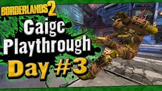 Borderlands 2 | Gaige Playthrough Funny Moments And Drops | Day #3