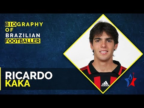 Biography Of Ricardo Kaka - Brazilian Footballer