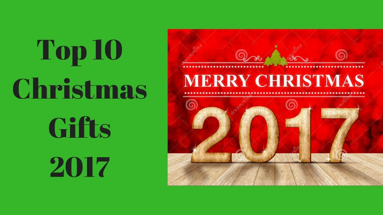 Top 10 Christmas Gifts 2017!! - YouTube
