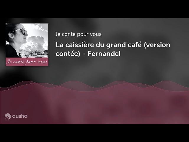 La caissière du grand café (version contée) - Fernandel
