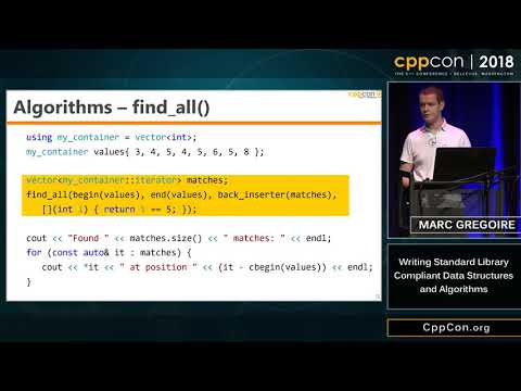 """CppCon 2018: Marc Gregoire """"Writing Standard Library Compliant Data Structures and Algorithms"""""""