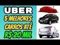 5 Melhores Carros até 20 mil reais para Uber 99 Pop Cabify