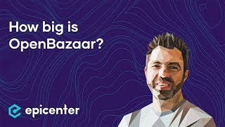 Just how big is OpenBazaar? – Brian Hoffman on Epicenter