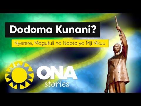 Dodoma kunani? - Elewa chanzo, sababu za Nyerere kushindwa, na tunapoelekea