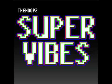 TheHoopz - Super Vibes [Full Album Experience]