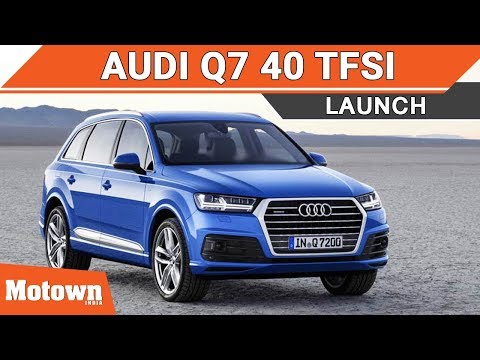 Audi Q7 40 TFSI petrol launch