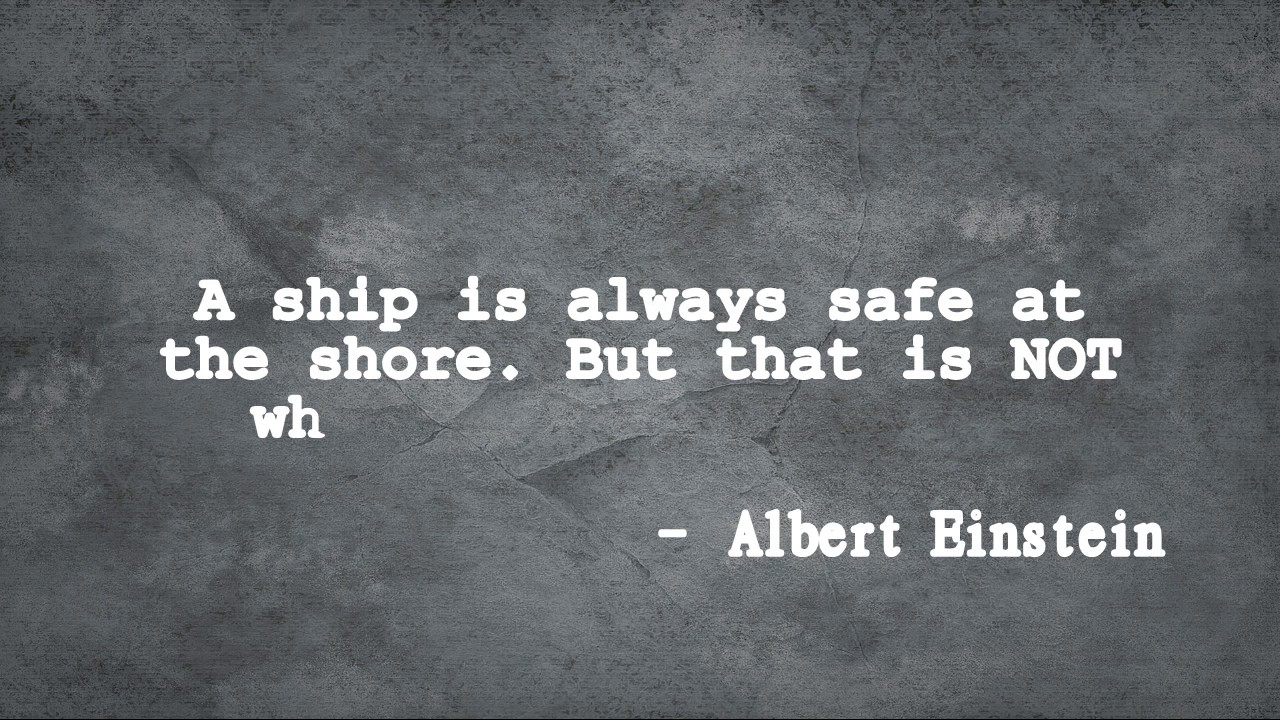 Ship Quotes A Ship Is Always Safe At The Shore  Quotes  Youtube
