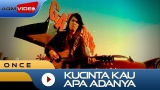 Video Once - Kucinta Kau Apa Adanya | Official Video download MP3, 3GP, MP4, WEBM, AVI, FLV Desember 2017