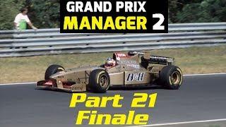 Grand Prix Manager 2: Jordan Career Mode - Part 21 - 1998 Season Finale