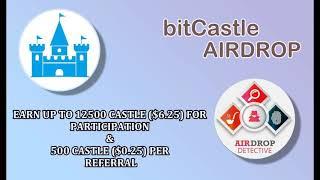 bitCastle Airdrop | Up to 12500 CASTLE [$6.25] + 500 CASTLE [$0.25] per referral
