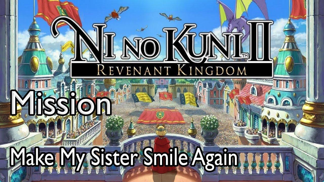 Ni No Kuni Ii Revenant Kingdom Mission Make My Sister Smile Again