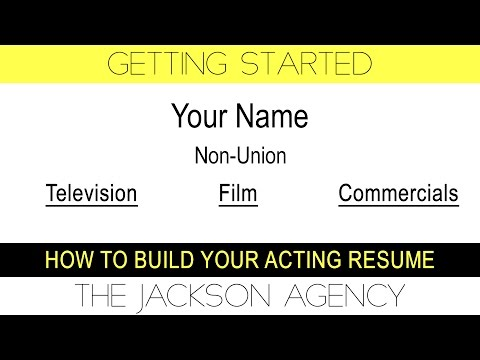 Getting Started: How To Create An ACTING RESUME