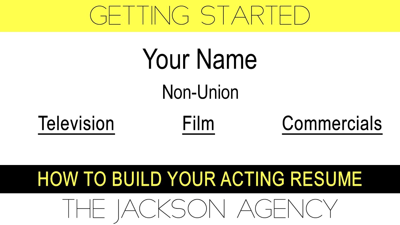 getting started how to create an acting resume