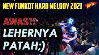 AWAS LEHERNYA PATAH ((DJ FUNKOT HARD MELODY)) SUPER KENCENG TERBERU 2021