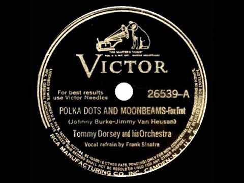 1940 HITS ARCHIVE: Polka Dots And Moonbeams - Tommy Dorsey (Frank Sinatra, Vocal)