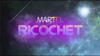 MARTEL - Ricochet