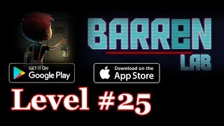 Barren Lab Level 25 (Android/ios) Gameplay
