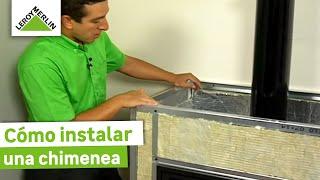 Cómo instalar una chimenea · LEROY MERLIN