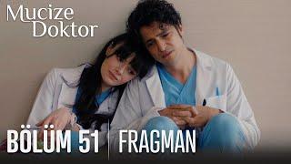 Mucize Doktor 51. Bölüm Fragmanı